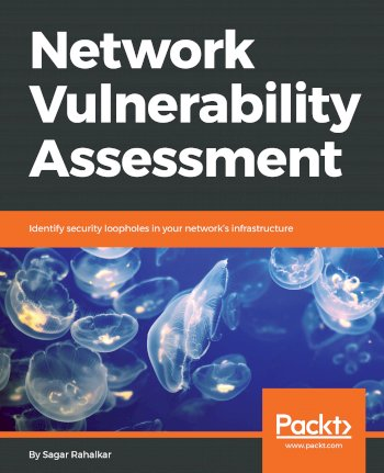 Book cover for Network Vulnerability Assessment:  Identify security loopholes in your network's infrastructure a book by Sagar  Rahalkar