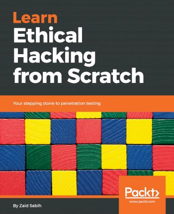 Book cover for Learn Ethical Hacking from Scratch:  Your stepping stone to penetration testing a book by Zaid  Sabih