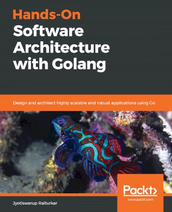 Book cover for Hands-On Software Architecture with Golang:  Design and architect highly scalable and robust applications using Go a book by Jyotiswarup  Raiturkar