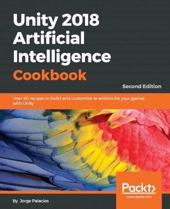 Book cover for Unity 2018 Artificial Intelligence Cookbook:  Over 90 recipes to build and customize AI entities for your games with Unity a book by Jorge  Palacios