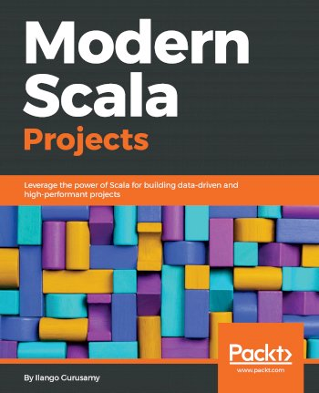 Book cover for Modern Scala Projects:  Leverage the power of Scala for building data-driven and high-performant projects a book by Ilango  Gurusamy