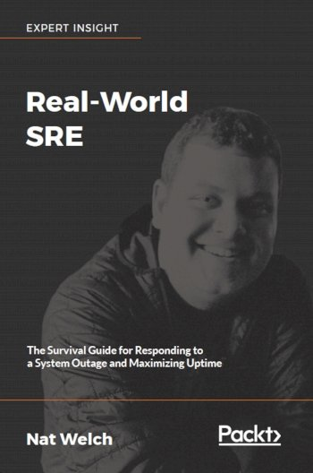 Book cover for Real-World SRE:  The Survival Guide for Responding to a System Outage and Maximizing Uptime a book by Nat  Welch