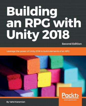 Book cover for Building an RPG with Unity 2018:  Leverage the power of Unity 2018 to build elements of an RPG a book by Vahe  Karamian