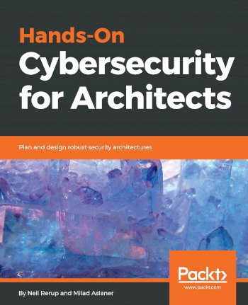 Book cover for Hands-On Cybersecurity for Architects:  Plan and design robust security architectures a book by Neil  Rerup, Milad  Aslaner