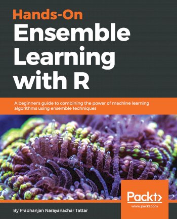 Book cover for Hands-On Ensemble Learning with R:  A beginner's guide to combining the power of machine learning algorithms using ensemble techniques a book by Prabhanjan Narayanachar Tattar