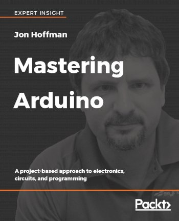 Book cover for Mastering Arduino:  A project-based approach to electronics, circuits, and programming a book by Jon  Hoffman