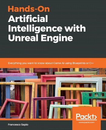 Book cover for Hands-On Artificial Intelligence with Unreal Engine:  Everything you want to know about Game AI using Blueprints or C++ a book by Francesco  Sapio