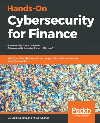 Book cover for Hands-On Cybersecurity for Finance:  Identify vulnerabilities and secure your financial services from security breaches a book by Dr. Erdal Ozkaya, Milad  Aslaner