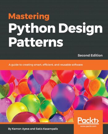 Book cover for Mastering Python Design Patterns:  A guide to creating smart, efficient, and reusable software a book by Kamon  Ayeva, Sakis  Kasampalis