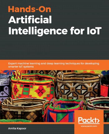 Book cover for Hands-On Artificial Intelligence for IoT:  Expert machine learning and deep learning techniques for developing smarter IoT systems a book by Amita  Kapoor