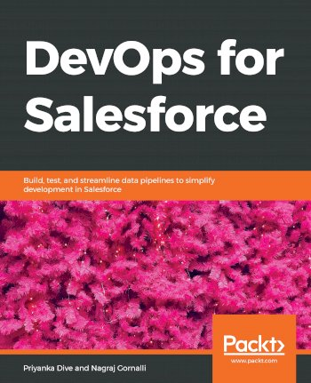 Book cover for DevOps for Salesforce:  Build, test, and streamline data pipelines to simplify development in Salesforce a book by Priyanka  Dive, Nagraj  Gornalli