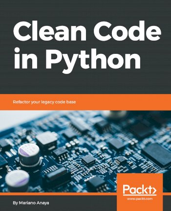 Book cover for Clean Code in Python:  Refactor your legacy code base a book by Mariano  Anaya