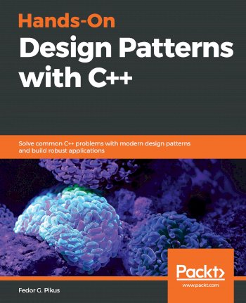 Book cover for Hands-On Design Patterns with C++:  Solve common C++ problems with modern design patterns and build robust applications a book by Fedor G. Pikus