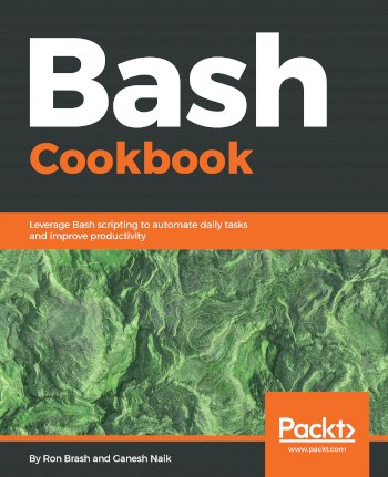 Book cover for Bash Cookbook:  Leverage Bash scripting to automate daily tasks and improve productivity a book by Ron  Brash, Ganesh  Naik
