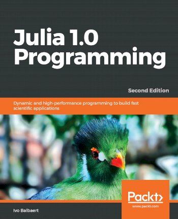 Book cover for Julia 1.0 Programming: Dynamic and high-performance programming to build fast scientific applications a book by Ivo  Balbaert