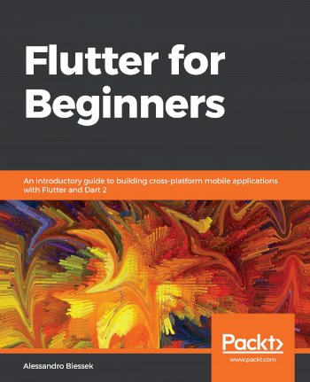 Book cover for Flutter for Beginners:  An introductory guide to building cross-platform mobile applications with Flutter and Dart 2 a book by Alessandro  Biessek