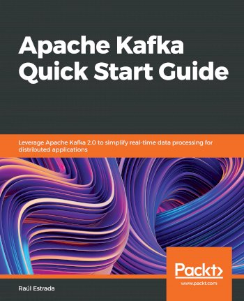 Book cover for Apache Kafka Quick Start Guide: Leverage Apache Kafka 2.0 to simplify real-time data processing for distributed applications a book by Raul  Estrada
