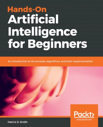Book cover for Hands-On Artificial Intelligence for Beginners:  An introduction to AI concepts, algorithms, and their implementation a book by Patrick D. Smith