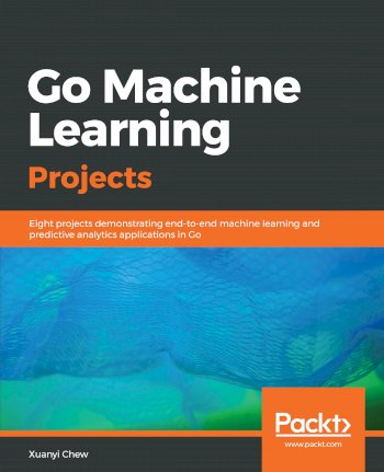 Book cover for Go Machine Learning Projects:  Eight projects demonstrating end-to-end machine learning and predictive analytics applications in Go a book by Xuanyi  Chew
