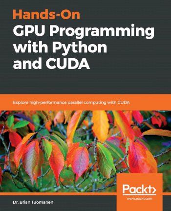 Book cover for Hands-On GPU Programming with Python and CUDA:  Explore high-performance parallel computing with CUDA a book by Dr. Brian Tuomanen