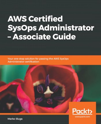 Book cover for AWS Certified SysOps Administrator – Associate Guide:  Your one-stop solution for passing the AWS SysOps Administrator certification a book by Marko  Sluga