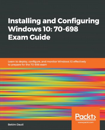 Book cover for Installing and Configuring Windows 10:  70-698 Exam Guide a book by Bekim  Dauti