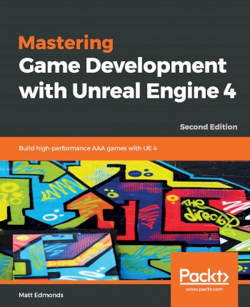 Book cover for Mastering Game Development with Unreal  Engine 4:  Build high-performance AAA games with UE 4 a book by Matt  Edmonds