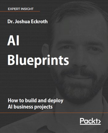 Book cover for AI Blueprints:  How to build and deploy AI business projects a book by Dr. Joshua Eckroth