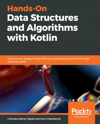 Book cover for Hands-On Data Structures and Algorithms with Kotlin:  Level up your programming skills by understanding how Kotlin's data structure works a book by Chandra Sekhar Nayak, Rivu  Chakraborty