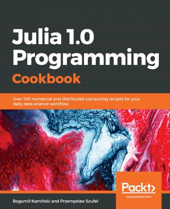 Book cover for Julia 1.0 Programming Cookbook: Over 100 numerical and distributed computing recipes for your daily data science work?ow a book by Bogumil  Kaminski, Przemyslaw  Szufel
