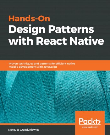 Book cover for Hands-On Design Patterns with React Native:  Proven techniques and patterns for efficient native mobile development with JavaScript a book by Mateusz  Grzesiukiewicz