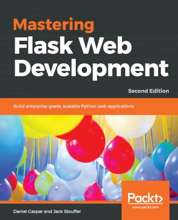 Book cover for  Mastering Flask Web Development:  Build enterprise-grade, scalable Python web applications a book by Daniel  Gaspar, Jack  Stouffer