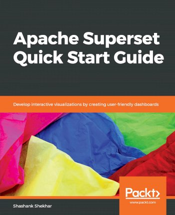 Book cover for Apache Superset Quick Start Guide:  Develop interactive visualizations by creating user-friendly dashboards a book by Shashank  Shekhar