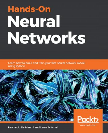 Book cover for Hands-On Neural Networks:  Learn how to build and train your first neural network model using Python a book by Leonardo De Marchi, Laura  Mitchell