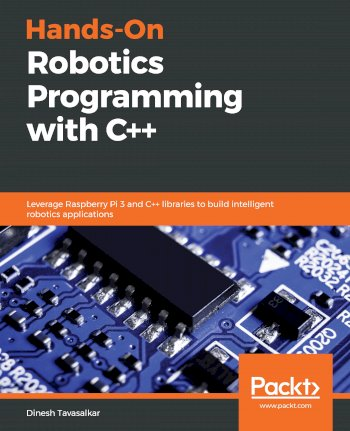 Book cover for Hands-On Robotics Programming with C++:  Leverage Raspberry Pi 3 and C++ libraries to build intelligent robotics applications a book by Dinesh  Tavasalkar