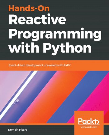Book cover for Hands-On Reactive Programming with Python:  Event-driven development unraveled with RxPY a book by Romain  Picard