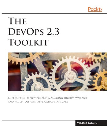 Book cover for The DevOps 2.3 Toolkit: Kubernetes a book by Viktor  Farcic
