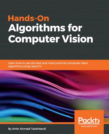 Book cover for Hands-On Algorithms for Computer Vision:  Learn how to use the best and most practical computer vision algorithms using OpenCV a book by Amin Ahmadi Tazehkandi