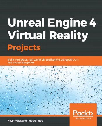 Book cover for Unreal Engine 4 Virtual Reality Projects:  Build immersive, real-world VR applications using UE4, C++, and Unreal Blueprints a book by Kevin  Mack, Robert  Ruud
