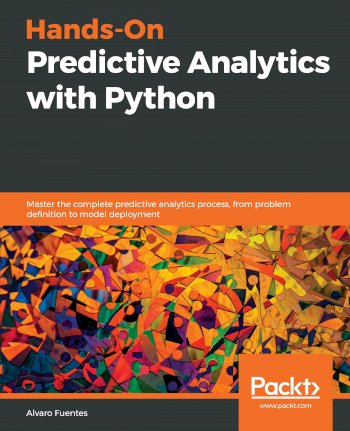 Book cover for Hands-On Predictive Analytics with Python:  Master the complete predictive analytics process, from problem definition to model deployment a book by Alvaro  Fuentes
