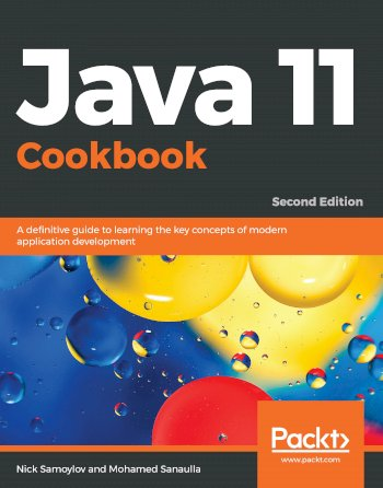 Book cover for Java 11 Cookbook:  A definitive guide to learning the key concepts of modern application development a book by Nick  Samoylov, Mohamed  Sanaulla