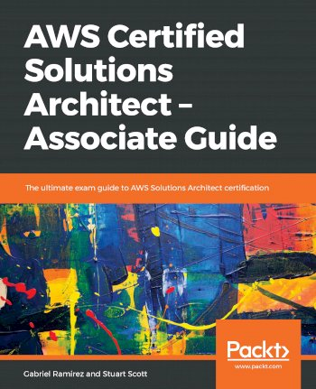 Book cover for AWS Certified Solutions Architect – Associate Guide:  The ultimate exam guide to AWS Solutions Architect certification a book by Gabriel  Ramirez, Stuart  Scott