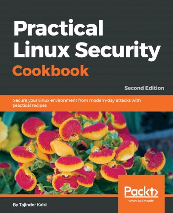 Book cover for Practical Linux Security Cookbook:  Secure your Linux environment from modern-day attacks with practical recipes a book by Tajinder  Kalsi