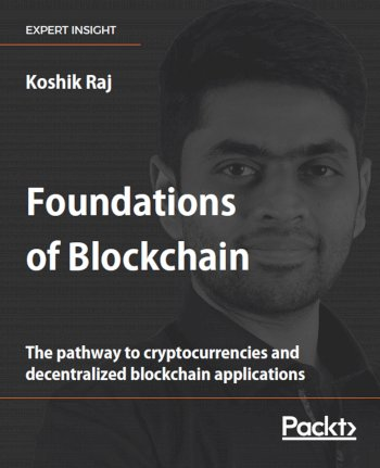 Book cover for Foundations of Blockchain:  The pathway to cryptocurrencies and decentralized blockchain applications a book by Koshik  Raj
