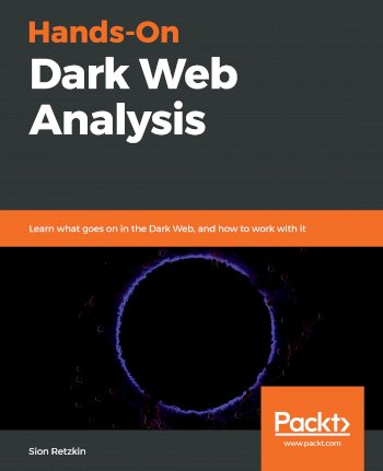 Book cover for Hands-On Dark Web Analysis:  Learn what goes on in the Dark Web, and how to work with it a book by Sion  Retzkin