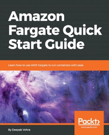 Book cover for Amazon Fargate Quick Start Guide:  Learn how to use AWS Fargate to run containers with ease a book by Deepak  Vohra