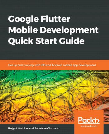 Book cover for Google Flutter Mobile Development Quick Start Guide:  Get up and running with iOS and Android mobile app development a book by Prajyot  Mainkar, Salvatore  Giordano