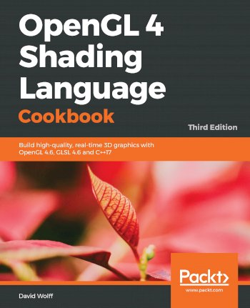 Book cover for OpenGL 4 Shading Language Cookbook:  Build high-quality, real-time 3D graphics with OpenGL 46, GLSL 46 and C++17 a book by David  Wolff