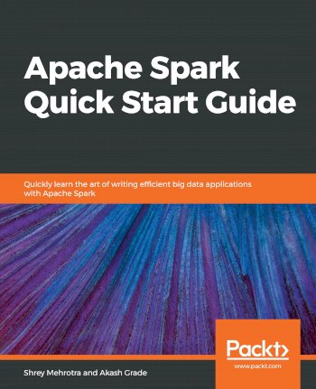 Book cover for Apache Spark Quick Start Guide:  Quickly learn the art of writing efficient big data applications with Apache Spark a book by Shrey  Mehrotra, Akash  Grade