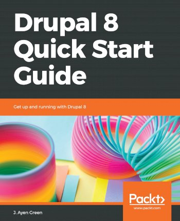 Book cover for Drupal 8 Quick Start Guide:  Get up and running with Drupal 8 a book by J. Ayen Green
